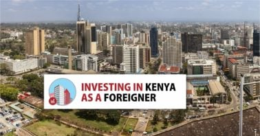 Investing in Kenya Property as Foreigner